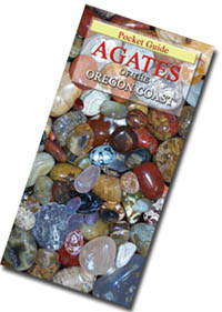 Agates of the Oregon Coast - Amazingly accurate! Just take your dry stones and lay them over the photos to identify them. Learn about the best known varieties, the stunning uncommon colors and varieties of agate to be found that would also include the enhydro (water agates), also a special section of agatized fossils, petrified wood, and fossils that may be found among the cobbles along the Pacific coastline. This color-illustrated guide gives tips on how to find beach agates from the border of California to Washington, read about the likely locales where these agates might be found.  Weight 2 ozs. $6.95