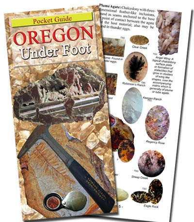 Oregon Under Foot - a pocket guide, by K.T. Myers and Richard L. Petrovic. Shown here as the cover featuring the state symbols of the state gemstone, rock and fossil plus a preview of an inside page. ISBN 13: 978-1-4507-5737-9 HOT OFF THE PRESS - May 2011!